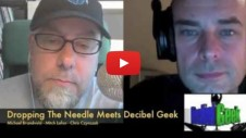 The Decibel Geek Podcast Meets Dropping the Needle