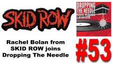 Rachel Bolan from SKID ROW joins Dropping The Needle